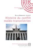 Gilles-Emmanuel Jacquet - Histoire du conflit moldo-transnistrien.