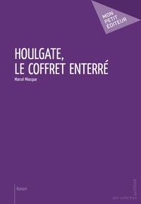 Marcel Miocque - Houlgate, le coffret enterré.