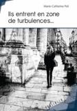 Marie-Catherine Poli - Ils entrent en zone de turbulences....