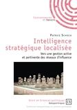 Patrice Schoch - Intelligence stratégique localisée - Vers une gestion active et pertinente des réseaux d'influence.