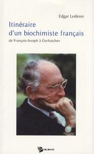 Itinéraire dun biochimiste français - De François-Joseph à Gorbatchev.pdf
