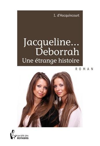 Maréchal d' Hocquincourt - Jacqueline...Deborrah, une étrange histoire.