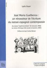 """Lydie Royer - José Maria Guelbenzu : un rénovateur de l'écriture du roman espagnol contemporain - Du roman """"expérimentaliste"""" (El Mercurio, 1968) au roman d'intrigue (No acosen al asesino, 2001)."""