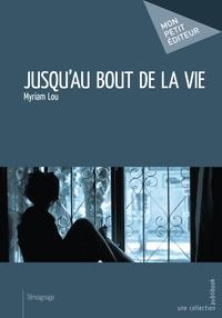 Myriam Lou - Jusqu'au bout de la vie.