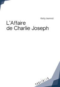 Ketty Jeannot - L'affaire de Charlie Joseph.