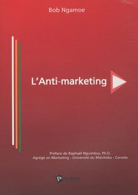Bob Ngamoe - L'Anti-marketing.