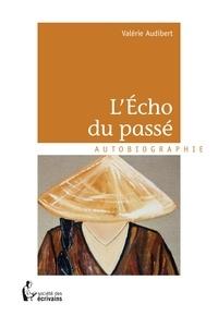 Valérie Audibert - L'écho du passé.
