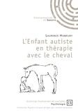 Laurence Hameury - L'enfant autiste en thérapie avec le cheval - Un soin complémentaire validé par la recherche.