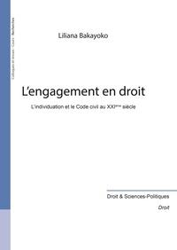 Liliana Bakayoko - L'engagement en droit - L'individuation et le Code civil au XXIe siècle.