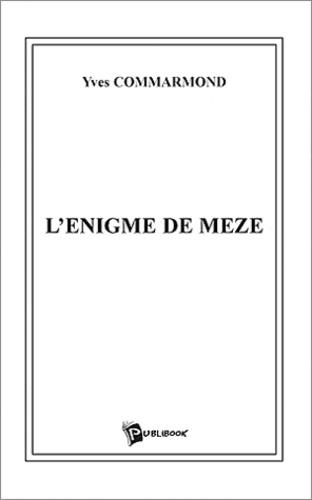 Yves Commarmond - L'énigme de Meze.