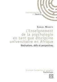 Lenseignement de la psychologie en tant que discipline universitaire en Afrique - Réalisations, défis et perspectives.pdf