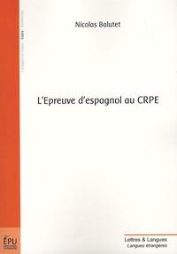 Nicolas Balutet - L'Epreuve d'espagnol au CRPE.