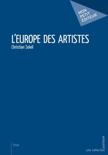 Christian Soleil - L'Europe des artistes.