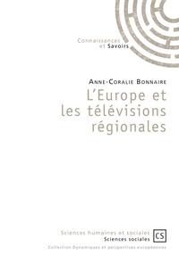 Anne-Coralie Bonnaire - L'Europe et les télévisions régionales.