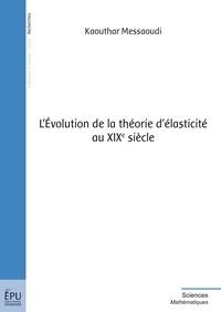 Kaouthar Messaoudi - L'Evolution de la théorie d'élasticité.
