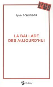 Sylvia Schneider - La ballade des aujourd'hui.