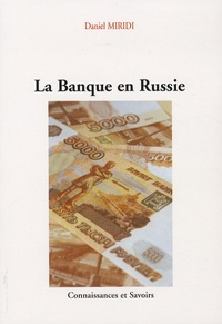 Daniel Miridi - La Banque en Russie.