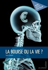 Sylvie Sabatier - La Bourse ou la vie ?.