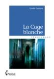 Cyrielle Constant - La cage blanche.