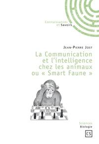 """Jean-Pierre Jost - La communication et l'intelligence chez les animaux ou """"Smart Faune""""."""
