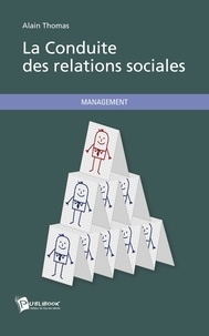 Alain Thomas - La conduite des relations sociales.