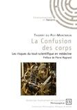 Thierry Du Puy-Montbrun - La confusion des corps - Les risques du tout-scientifique en médecine.