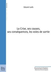 La Crise, ses causes, ses conséquences, les voies de sortie.pdf