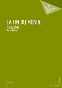 Hervé Richard - La fin du monde - Nouvelles.