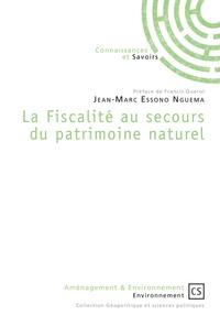 Jean-Marc Essono Nguema - La fiscalité au secours du patrimoine naturel.