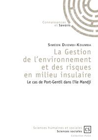 La gestion de lenvironnement et des risques en milieu insulaire - Le cas de Port-Gentil dans lîle Mandji.pdf