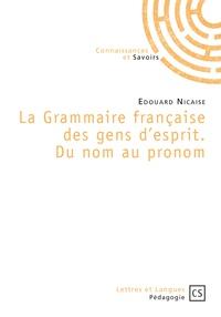 Publibook - La grammaire française des gens d'esprit - Du nom au pronom.