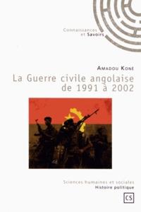 Amadou Koné - La guerre civile angolaise de 1991 à 2002.