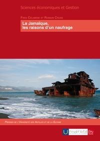 Fred Célimène et Romain Cruse - La Jamaïque, les raisons d'un naufrage.