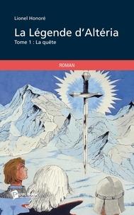 Lionel Honoré - La légende d'Altéria.