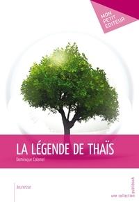 Dominique Calamel - La légende de Thaïs.