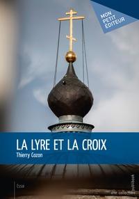 Thierry Cozon - La lyre et la croix - Les poleymoriotes.
