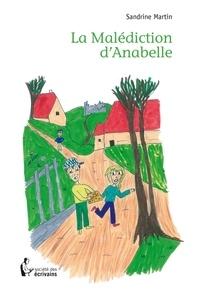 Sandrine Martin - La malédiction d'Anabelle.
