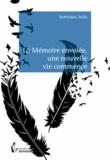 Domnique Joulia - La mémoire envolée, une nouvelle vie commence - Témoignage.