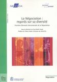 Guy-Olivier Faure - La Négociation : regards sur sa diversité - Première Biennale Internationale de la Négociation (organisée par NEGOCIA), édition bilingue français-anglais.