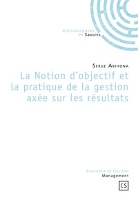 Serge Abihona - La notion d'objectif et la pratique de la gestion axée sur les résultats.