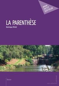 Dominique Michel - La parenthèse.