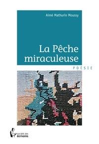 Aimé Mathurin Moussy - La pêche miraculeuse.