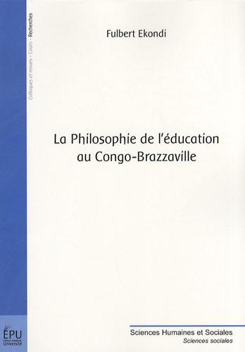 Fulbert Ekondi - La philosophie de l'éducation au Congo-Brazzaville.