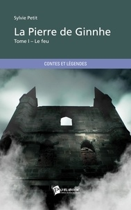 Sylvie Petit - La pierre de Ginnhe Tome 1 : .