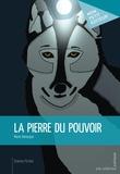 Marie Derocque - La pierre du pouvoir.
