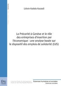 Liévin Kalala Kazadi - La précarité à Genève et le rôle des entreprises d'insertion par l'économique : une analyse basée sur le dispositif des emplois de solidarité (EdS).