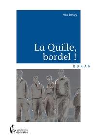 Max Delpy - La quille, bordel !.