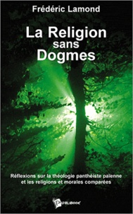 Fred Lamond - La religion sans dogmes..