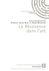 Virginie Jacob Alby et Anne Boissière - La résonance dans l'art.