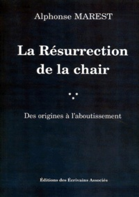 LA RESURRECTION DE LA CHAIR. Des origines à laboutissement.pdf